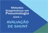 Série 1: Métodos Diagnósticos em Pneumologia – Avaliação de Shunt por trocas Gasosas