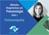 Serie 1: Métodos diagnósticos em Pneumologia – Polissonografia