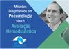 Serie 1: Métodos diagnósticos em Pneumologia – Avaliação Hemodinâmica