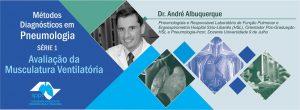 """Série 1: """"Métodos Diagnósticos em Pneumologia"""" – Avaliação da Musculatura Respiratória"""